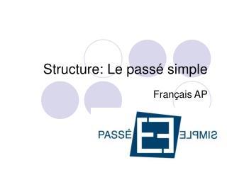 Structure: Le passé simple