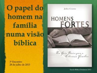 O  papel  do  homem na família numa visão bíblica