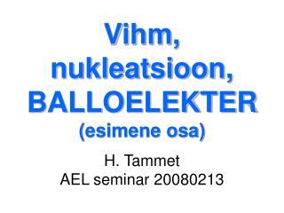 Vihm, nukleatsioon, BALLOELEKTER (esimene osa) H. Tammet AEL seminar 20080213