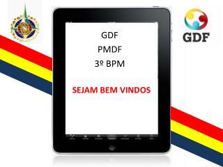 GDF PMDF 3º BPM