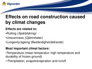 Effects on road construction caused by climat changes