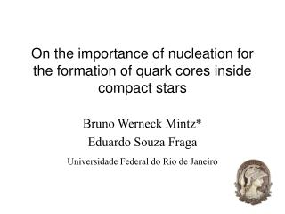 On the importance of nucleation for the formation of quark cores inside compact stars
