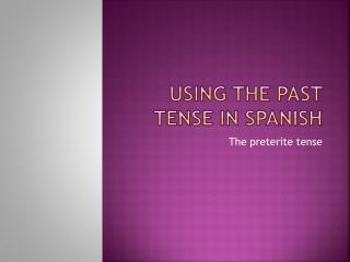 Using the past tense in Spanish