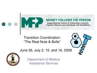Transition Coordination:        The Real Nuts  Bolts     June 26, July 2, 10, and 16, 2008