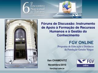 Ilan CHAMOVITZ Novembro/2010 ilan@api.adm.br