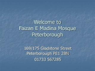 Welcome to Faizan E Madina Mosque Peterborough