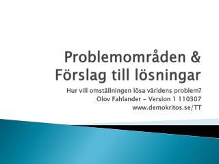 Problemområden &  Förslag till lösningar