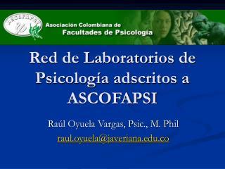 Red de Laboratorios de Psicología adscritos a ASCOFAPSI