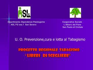 U. O. Prevenzione,cura e lotta al Tabagismo