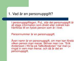 1. Vad är en personuppgift?