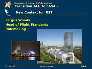 Transition JAA  to EASA –  New Context for RST