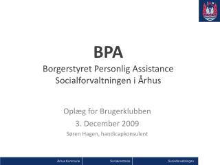 BPA Borgerstyret Personlig Assistance Socialforvaltningen i Århus