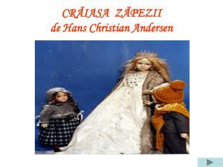 CR ĂIASA  ZĂPEZII de Hans Christian Andersen
