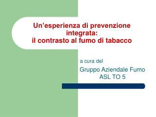 Un'esperienza di prevenzione integrata:  il contrasto al fumo di tabacco