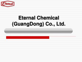 Eternal Chemical (GuangDong) Co., Ltd.