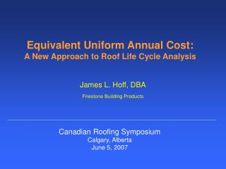 Equivalent Uniform Annual Cost: A New Approach to Roof Life Cycle Analysis