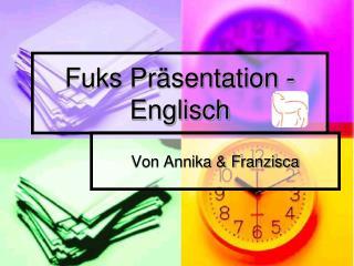 Fuks Präsentation - Englisch