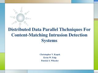 Distributed Data Parallel Thchniques For Content-Matching Intrusion Detection Systems