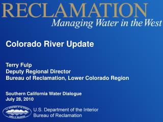 Colorado River Update Terry Fulp Deputy Regional Director