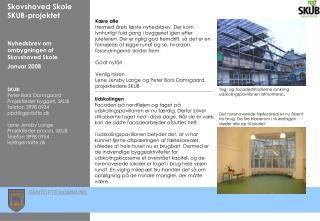 Skovshoved Skole SKUB-projektet Nyhedsbrev om ombygningen af Skovshoved Skole Januar 2008 SKUB: