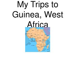 My Trips to Guinea, West Africa