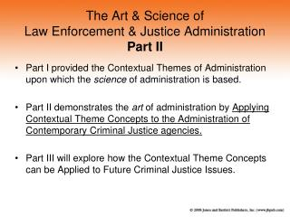 The Art & Science of Law Enforcement & Justice Administration Part II