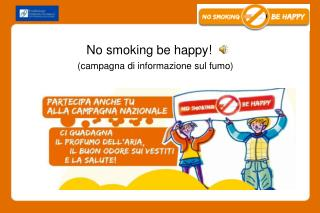 No smoking be happy!