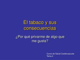 El tabaco y sus consecuencias