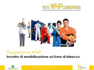 Programma WHP Incontro di sensibilizzazione sul fumo di tabacco