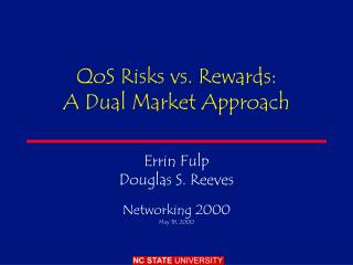 QoS Risks vs. Rewards:  A Dual Market Approach