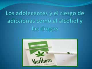 Los adolecentes y el riesgo de adicciones como el alcohol y las drogas