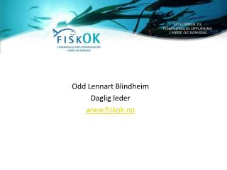 Odd Lennart Blindheim Daglig leder fiskok.no