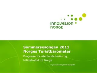 Sommersesongen 2011 Norges Turistbarometer