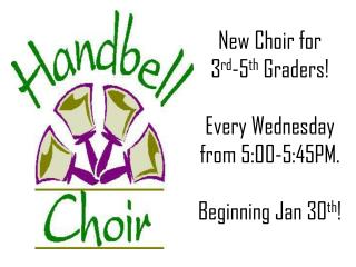 New Choir for 3 rd -5 th  Graders! Every Wednesday from 5:00-5:45PM. Beginning Jan 30 th !