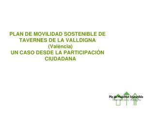 PLAN DE MOVILIDAD SOSTENIBLE DE  TAVERNES DE LA VALLDIGNA ( València )