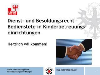 Dienst- und Besoldungsrecht - Bedienstete in Kinderbetreuungs-einrichtungen Herzlich willkommen!