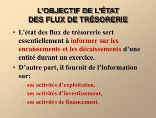 L�OBJECTIF DE L��TAT  DES FLUX DE TR�SORERIE