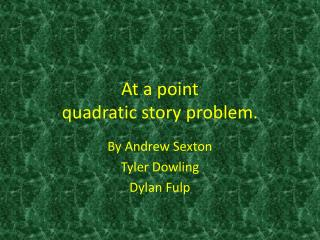 At a point   quadratic story problem.