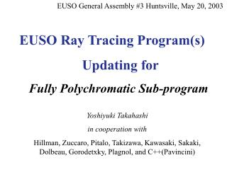 EUSO Ray Tracing Program(s)  		     Updating for    Fully Polychromatic Sub-program