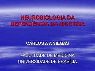 NEUROBIOLOGIA DA DEPENDÊNCIA DA NICOTINA