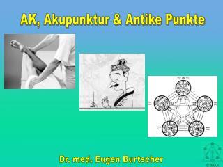 AK, Akupunktur & Antike Punkte
