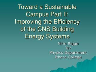 Toward a Sustainable Campus Part II: Improving the Efficiency of the CNS Building Energy Systems