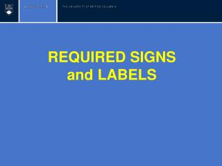 REQUIRED SIGNS and LABELS