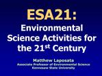 ESA21: Environmental Science Activities for the 21st Century