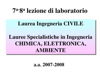 7 a- 8 a  lezione di laboratorio