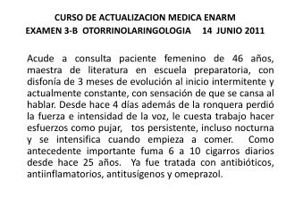 CURSO DE ACTUALIZACION MEDICA ENARM  EXAMEN 3-B  OTORRINOLARINGOLOGIA     14   JUNIO  2011