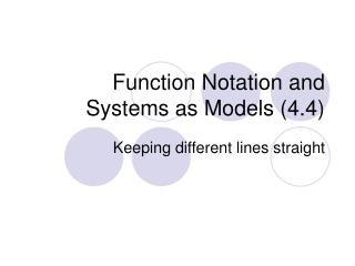 Function Notation and Systems as Models (4.4)