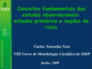 Conceitos fundamentais dos estudos observacionais: estudos prim�rios  e no��es  de risco