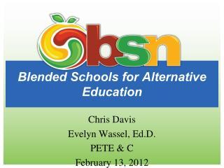 Blended Schools for Alternative Education