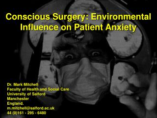 Conscious Surgery: Environmental Influence on Patient Anxiety